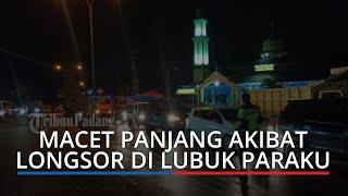 Longsor di Lubuk Paraku Padang, Antrean Kendaraan Terlihat hingga Masjid Raya Al Ittihad Indarung