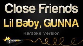 Lil Baby, GUNNA   Close Friends (Karaoke Version)