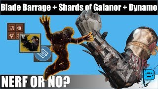Blade Barrage + Shards of Galanor + Dynamo (NERF OR NO?)