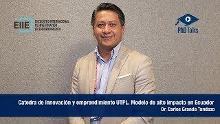 Cátedra de innoación y emprendimiento UTPL. Modelo de alto impacto en Ecuador