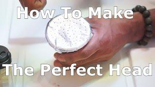 How To Make The Perfect Shisha Head