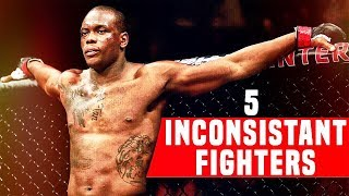 5 Inconsistent Fighters In The UFC