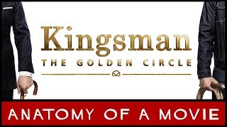 Kingsman: The Golden Circle 2017 Review  Anatomy of a Movie