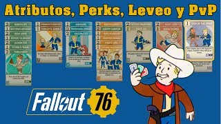 Fallout 76 - Cómo funcionan los atributos, perks, leveo y el PvP. En Español
