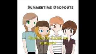 Spring Flings - Summertime Dropouts (Legendado em Pt-Br)