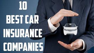 Top 10 Best Car insurance Companies