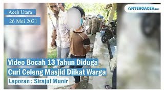 Video Viral Bocah 13 Tahun Diikat Warga Karena Diduga Curi Celengan Masjid di Aceh Utara
