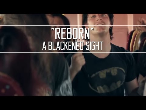 A Blackened Sight - Reborn (Official Video)