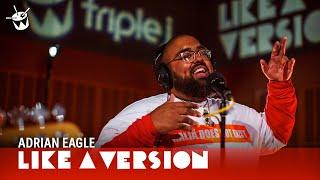Adrian Eagle - 'A.O.K' (live for Like A Version)