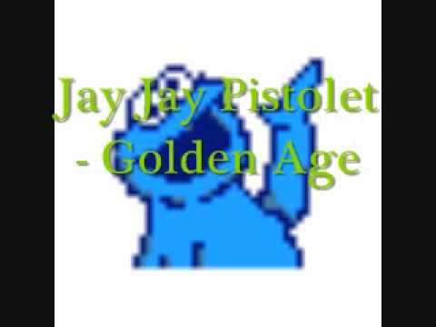 Golden Age (Song) by Jay Jay Pistolet