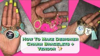 How To Make Designer Charm Bracelets || DESIGNER CHARM BRACELETS & Vendor