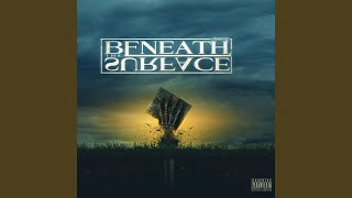 Beneath the Surface (feat. Twisted Insane & Tanqueray Locc)