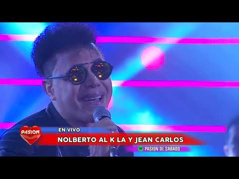 Nolberto al k la y Jean Carlos en vivo en Pasion de Sabado 2 6 2018