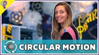 Circular Motion - Physics 101 / AP Physics 1 Review with Dianna Cowern