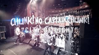 Chunk! No, Captain Chunk! - City Of Light