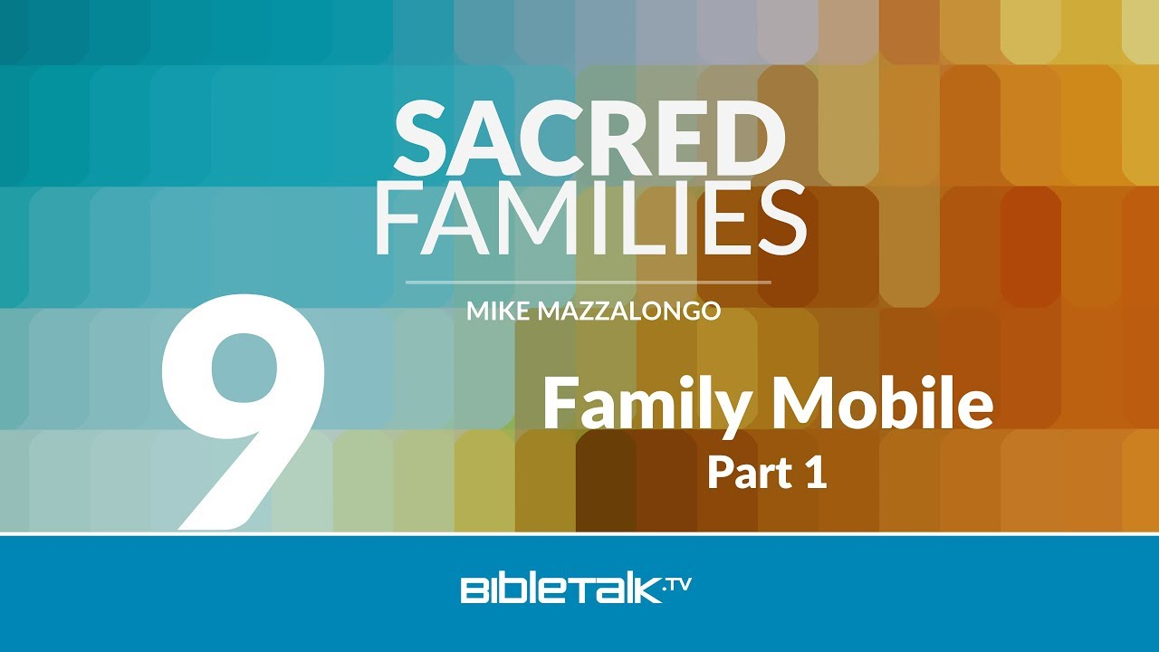 9. Family Mobile: Seven Ways to Look at the Christian Home