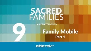 Family Mobile: Seven Ways to Look at the Christian Home - Part 1