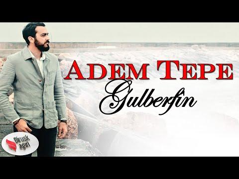 Adem Tepe - Gulberfin klip izle