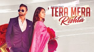 TERA MERA RISHTA | Full Video | Roshan Prince   - YouTube