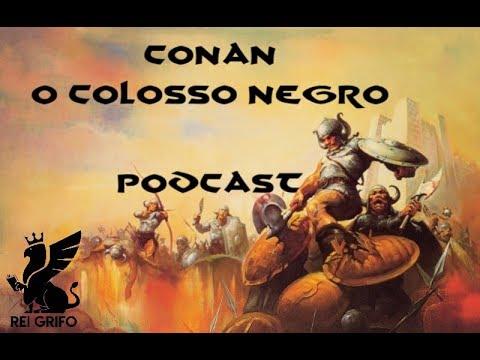 Podcast do Rei Grifo: Conan - O Colosso Negro