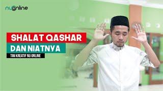 Tata Cara Shalat Qashar dan Niatnya