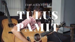 Pamit   Tulus ( Tami Aulia Cover )
