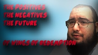 The Critical Analysis Of Wings Of Redemption  Failures Success And The Future Part 1