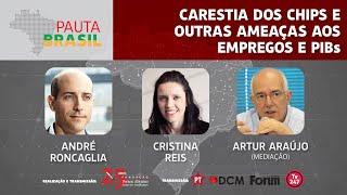 #aovivo | Carestia dos chips e outras ameaças aos empregos e PIBs | Pauta Brasil