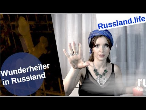 Wunderheiler in Russland [Video]
