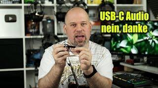 3,5mm Klinke gegen USB-C & Co.| Warum ich USB-C Audio nicht mag...