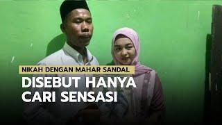Seorang Pria Menikah dengan Mahar Sandal Jepit, Netizen: Cuma Cari Sensasi