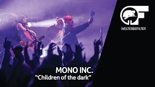 Mono Inc   Children Of The Dark (live Durch Den Welterbefilter)