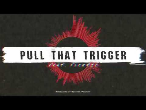 """""""Pull That Trigger"""" (feat. Fleurie) // Produced by Tommee Profitt"""