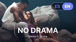 Becky G, Ozuna - No Drama (Lyrics / Letra English & Spanish)