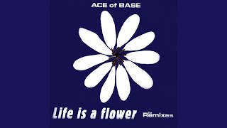 Life Is a Flower (Extended Version)