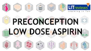 Pregnancy Outcomes OF Preconception Low Dose Aspirin