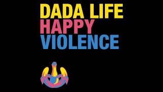 Dada Life - Happy Violence (Uppermost Remix)