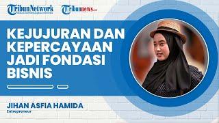 Capai Omset Ratusan Juta dari Online Shop, Jihan Asfia Tegaskan soal Kejujuran dan Kepercayaan