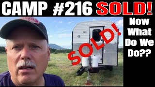 Camp #216 - Never Thought I Would Make This Video - Camp #216 is SOLD!