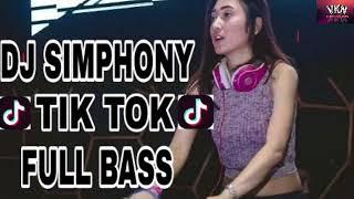 DJ SIMPHONY TIK TOK FULL BASS 2018 TERBARU MUANTAP