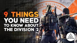 9 Things You Need to Know About The Division 2 - dooclip.me