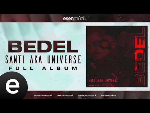 Santi Aka Universe - Bedel - (Full Albüm) - #santiakauniverse #bedel #esenmüzik Sözleri