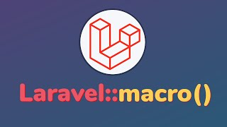 What are Laravel Macros and How to Extending Laravel's Core Classes using Macros with example?