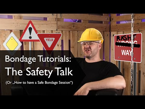 Bondage Basics Tutorials: The Safety Talk