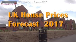 UK House Prices Forecast 2017 - Crash or Bull Market?