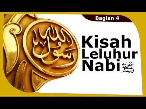 Sirah Nabi 4: Kisah Leluhur Nabi Muhammad صلى الله عليه وسلم
