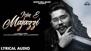 Ishq E Majazzi (Lyrical Audio) | Zeeshan Ahmed   - YouTube