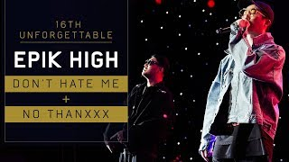 Epik High - Don't Hate Me + NO THANXXX at the 16th Unforgettable Gala