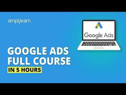 Google Ads Full Course In 5 Hours | Google Ads Tutorial | Complete ...