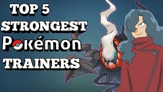 Top 5 Strongest Pokemon Trainers In Hindi By Galactic Garchomp